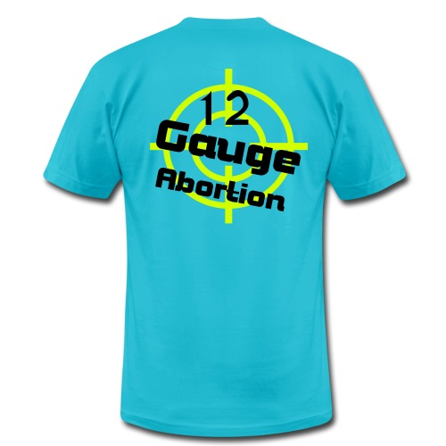 12 Gauge Abortion T-Shirt - Men's Fine Jersey T-Shirt