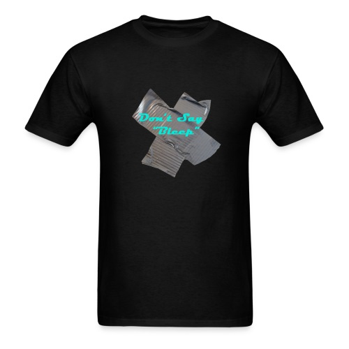 Don't Say Bleep T-Shirt - Men's T-Shirt