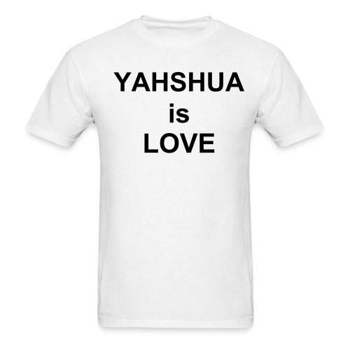 Yahshua is Love - Men's T-Shirt