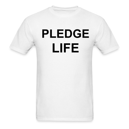 Pledge Life - Men's T-Shirt