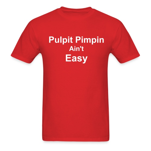 Pulpit Pimpin - Men's T-Shirt