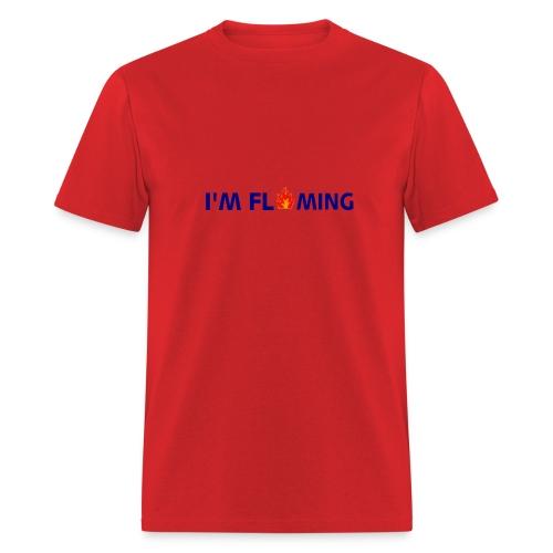 I'M FLAMING - Men's T-Shirt