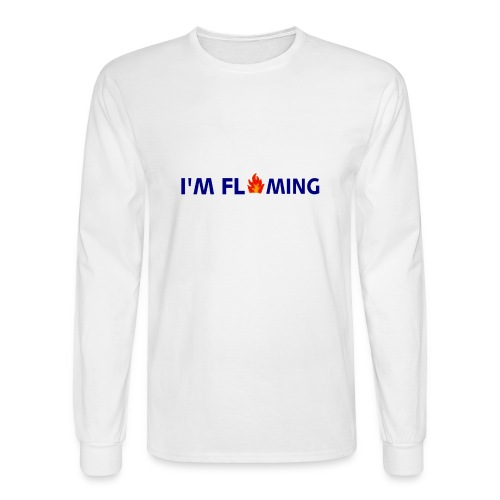 I'M FLAMING - Men's Long Sleeve T-Shirt