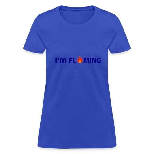 I'M FLAMING - Women's T-Shirt