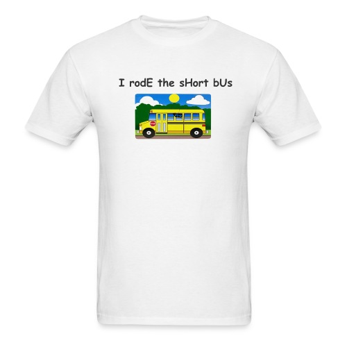 I rode the short bus - Men's T-Shirt