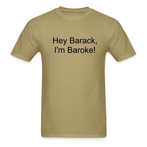 Hey Barack, I'm Baroke! - Mens Tee - Men's T-Shirt