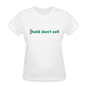 hold don't sell - for the ladies - Women's T-Shirt