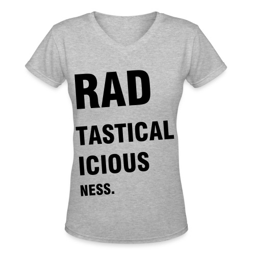 RADTASTICALISIOUSNESS. - Women's V-Neck T-Shirt