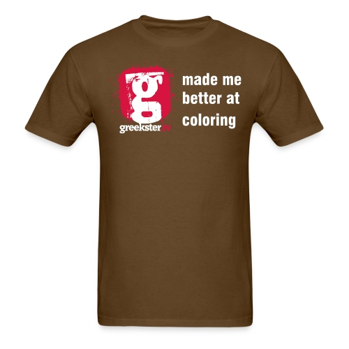 Greekster TV made me better at coloring - Men's T-Shirt
