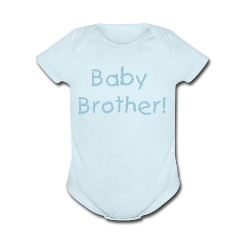 'Baby Brother!' one size - Organic Short Sleeve Baby Bodysuit