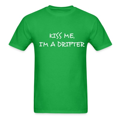 Kiss Me, I'm A Drifter - Men's T-Shirt