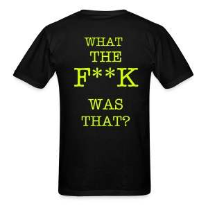 GH 1440 WTF WAS THAT T SHIRT - Men's T-Shirt
