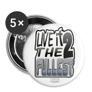 LIVE IT TO THE FULLEST - Large Buttons