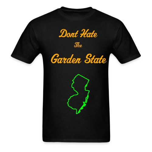 Dont Hate the Garden State - Men's T-Shirt
