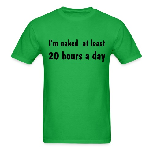 20 hours a day - Men's T-Shirt