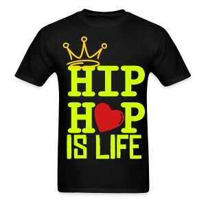 Hip-Hop Is Life T-Shirt  - Men's T-Shirt