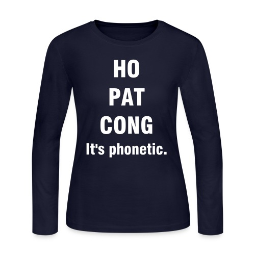 HO PAT CONG: It's phonetic. - Women's Long Sleeve Jersey T-Shirt