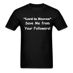 Lord save me! - Men's T-Shirt