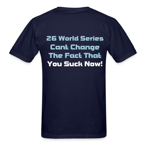 26 World Series mean nothing now! - Men's T-Shirt