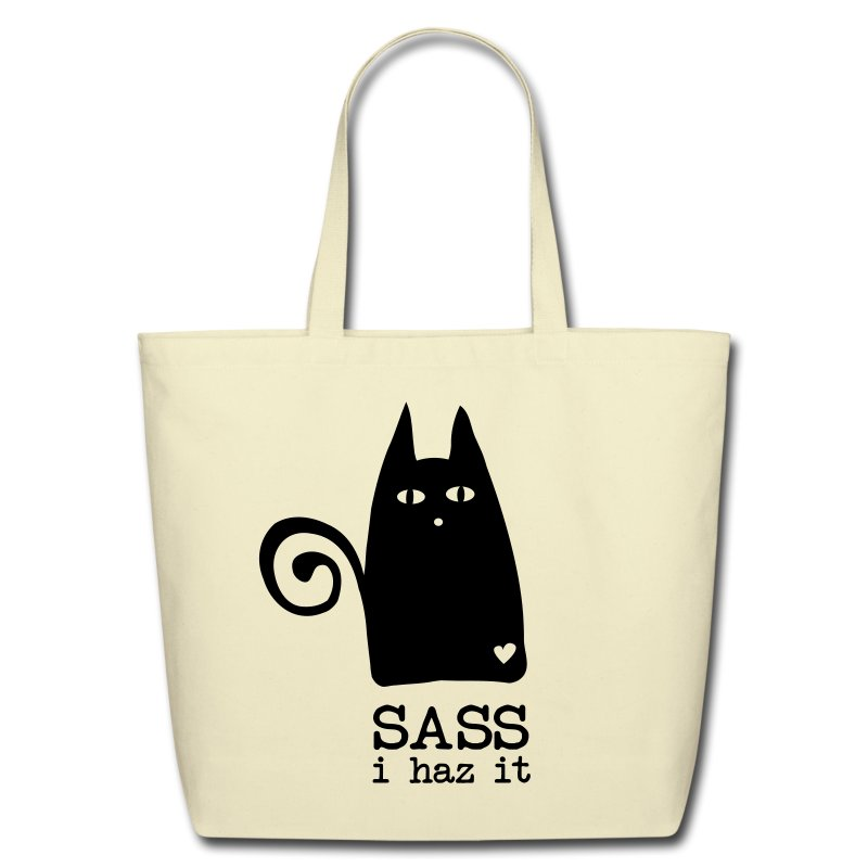 Put your sass in a sack! - Eco-Friendly Cotton Tote