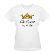 50th birthday gift The queen is fifty crown!  sc 1 st  Spreadshirt & 50th birthday gifts 50th party ideas funny 50th birthday t-shirt ...