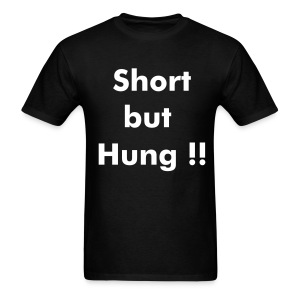 Short but Hung  t   - Men's T-Shirt