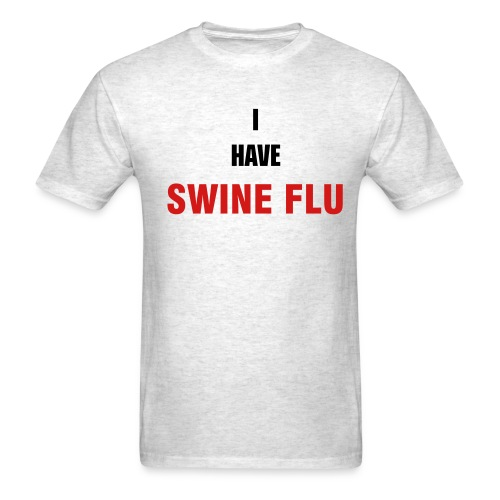 Swine Flu - Men's T-Shirt