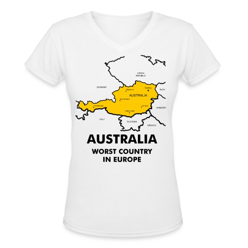 Australia - Worst Country in Europe Ladies V Neck T Shirt - Women's V-Neck T-Shirt