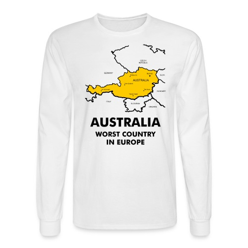 Australia - Worst Country in Europe Long Sleeve T Shirt - Men's Long Sleeve T-Shirt