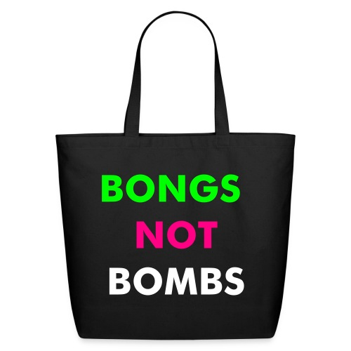 Bongs not bombs! - Eco-Friendly Cotton Tote