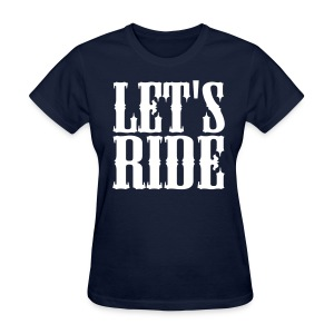 Let's Ride Cowgirl T-Shirt - Women's T-Shirt