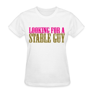 Looking for a Stable Guy Cowgirl Shirt - Women's T-Shirt
