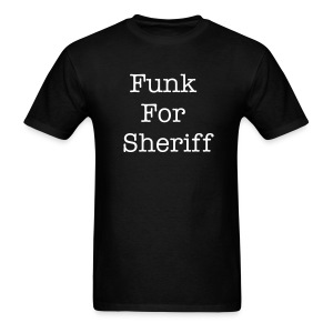 Funk For Sheriff Men's Standard Tee - Men's T-Shirt