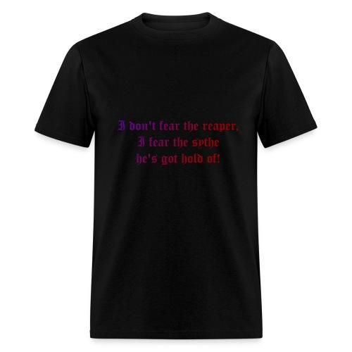 Don't fear the Reaper - Men's T-Shirt