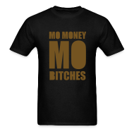 T-Shirts ~ Men's T-Shirt ~ Mo Money, Mo Bitches - Gold Sparkle