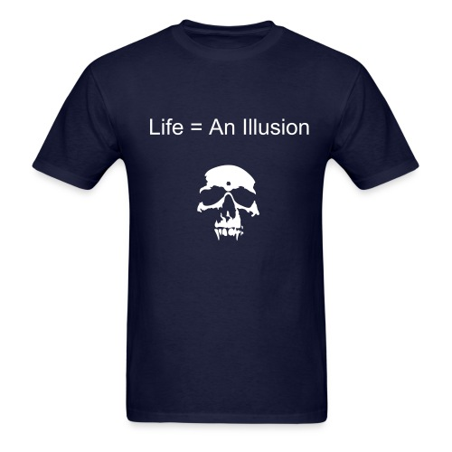 Life = An Illusion - Men's T-Shirt