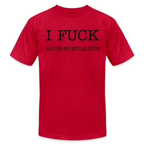 Fuck Altermondialists - Men's Fine Jersey T-Shirt