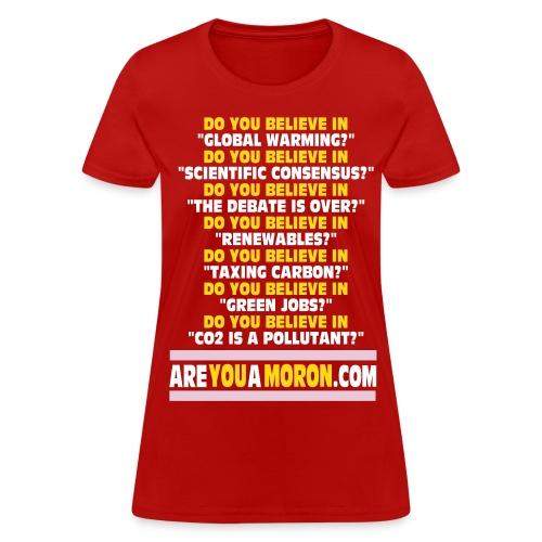 ARE YOU A MORON - Women's T-Shirt