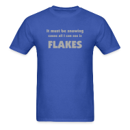 T-Shirts ~ Men's T-Shirt ~ Flakes Tee