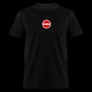 T-Shirts ~ Men's T-Shirt ~ No Entry