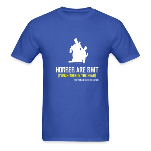Horses Are Shit (Punch them in the head) Blue T Shirt - Men's T-Shirt