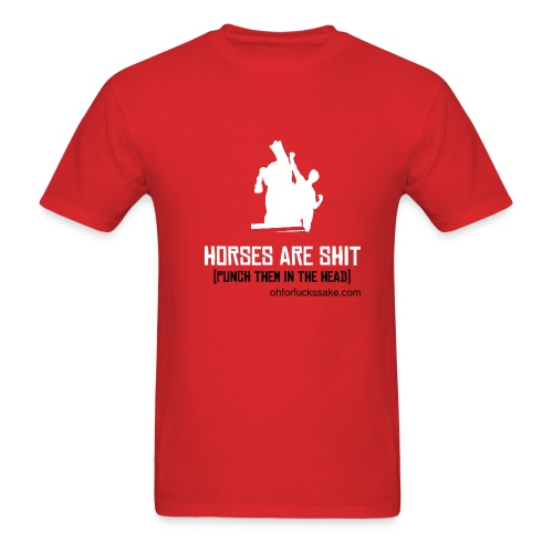 Horses Are Shit (Punch them in the head) Red T Shirt - Men's T-Shirt