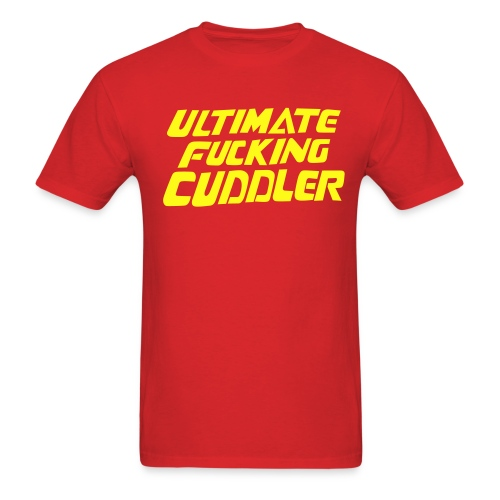 Ultimate Fucking Cuddler - Men's T-Shirt