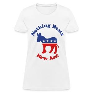 Nothing Beats New Ass - Women's T-Shirt