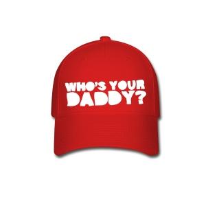Who's Your Daddy Cap - Baseball Cap