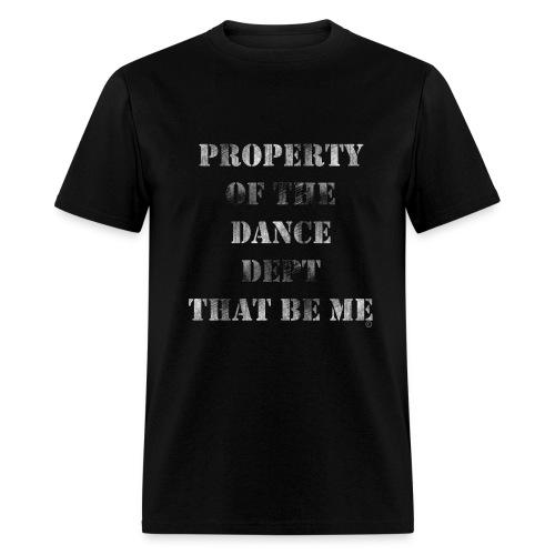 Property Of The Dance Dept - Men's T-Shirt