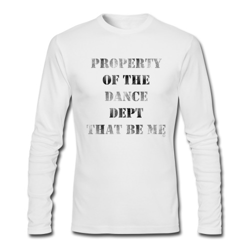 Property Of The Dance Dept - Men's Long Sleeve T-Shirt by Next Level