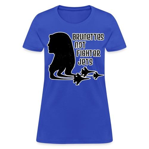 Brunettes not Fighter Jets Conchords 2 - Women's T-Shirt