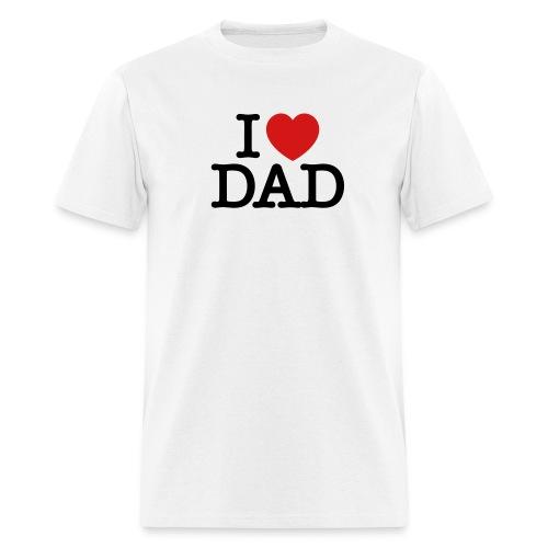 I Love Dad T Shirt - Men's T-Shirt