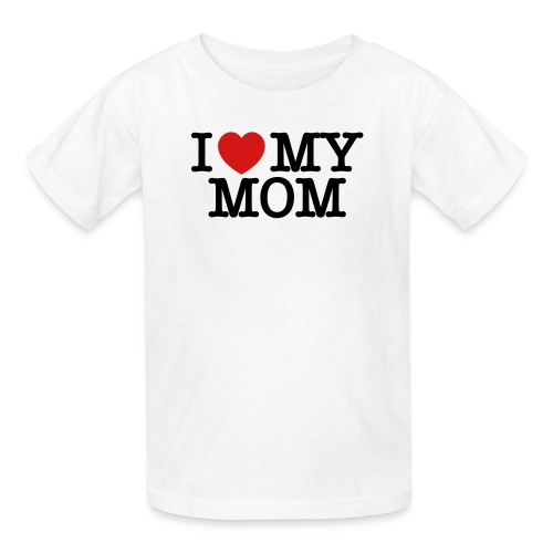 I Love My Mom T Shirt - Kids' T-Shirt
